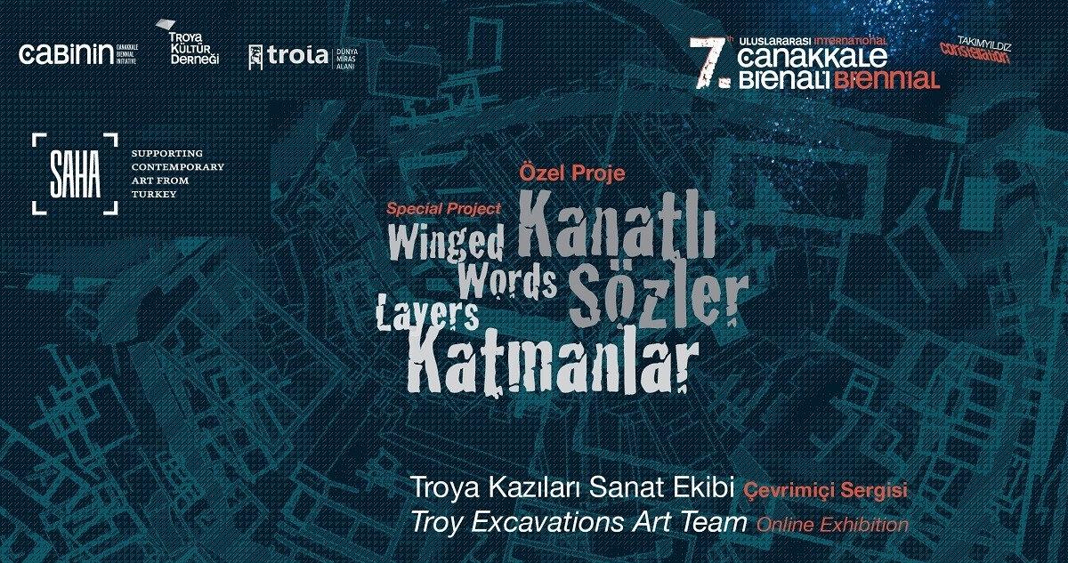 Kanatlı Sözler / Katmanlar, Troya Kazıları Sanat Ekibi Çevrimiçi Sergisi.