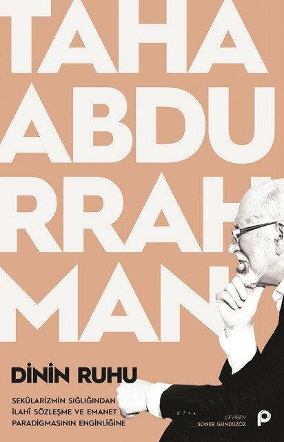 Dinin Ruhu Taha Abdurrahman Cev. Soner Gündüzöz Pınar Yayınları 2021