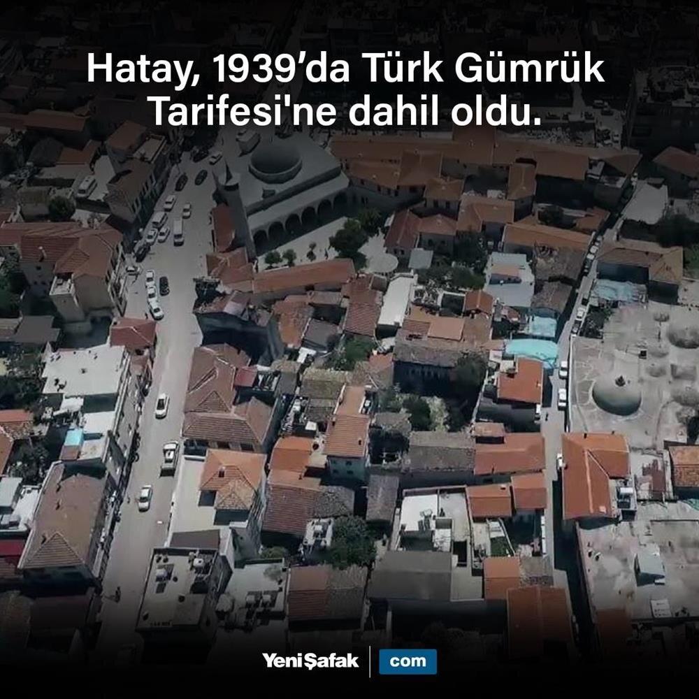 Hatay, 1939'da Türk Gümrük Tarifesi'ne dahil oldu