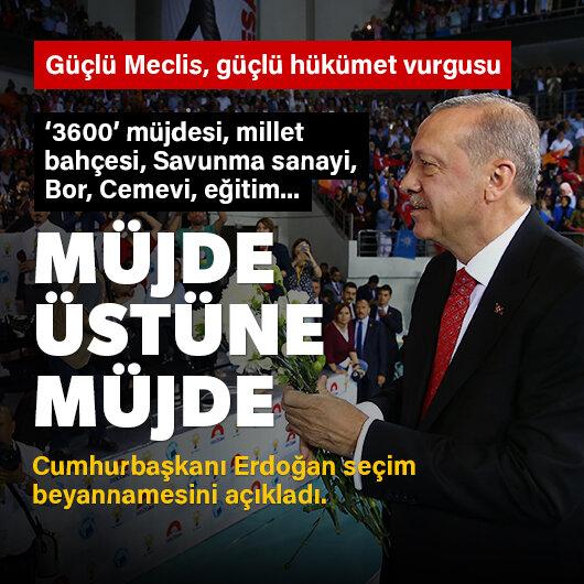 Cumhurbaşkanı Erdoğan seçim beyannamesi ve projeleri açıkladı