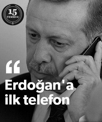Erdoğan'a ilk telefon